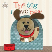 Little Learners The Dog I Love Best [Board book]