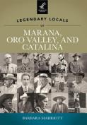 Legendary Locals of Marana, Oro Valley, and Catalina