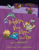 Dolphin, Fox, Hippo, and Ox