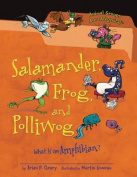 Salamander, Frog, and Polliwog