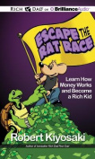 Rich Dad's Escape the Rat Race [Audio]