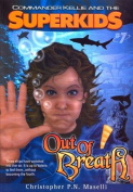 (Commander Kellie and the Superkids' Novel #7) Out of Breath