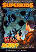 (Commander Kellie and the Superkids' Novel #9) the False Identity