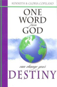 One Word from God Can Change Your Destiny