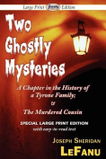 Two Ghostly Mysteries [Large Print]
