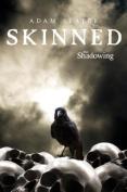 Skinned (Shadowing
