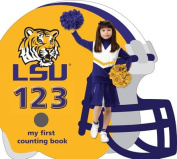 LSU Tigers 123 (My First Counting Books (Michaelson Entertainment)) [Board book]