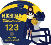 Michigan Wolverines 123 (My First Counting Books (Michaelson Entertainment)) [Board book]