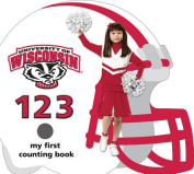 Wisconsin Badgers 123 (My First Counting Books (Michaelson Entertainment)) [Board book]