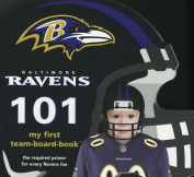 Baltimore Ravens 101 (My First Team-Board-Book) [Board book]