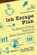 Job Escape Plan - An Easy-To-Follow System to Make Money Online