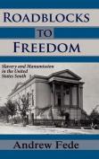 Roadblocks to Freedom