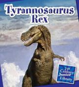 Tyrannosaurus Rex (21st Century Junior Library