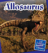 Allosaurus (21st Century Junior Library