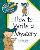 How to Write a Mystery (Explorer Junior Library