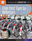 From Cats' Eyes To... Reflectors (21st Century Skills Innovation Library