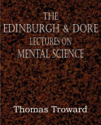 The Edinburgh & Dore Lectures on Mental Science