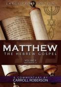 Matthew, the Hebrew Gospel (Volume II, Matthew 9-17) Large Print Edition [Large Print]