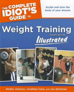 The Complete Idiot's Guide to Weight Training Illustrated (Complete Idiot's Guides (Lifestyle Paperback))