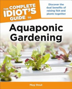 The Complete Idiot's Guide to Aquaponic Gardening (Complete Idiot's Guides