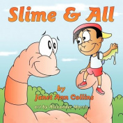 Slime & All