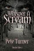 Whisper a Scream