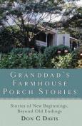 Grandad's Farmhouse Porch Stories