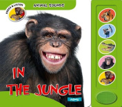 In the Jungle (Animal Sounds) [Board book]