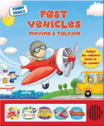 Fast Vehicles Moving & Talking (Funny Trails) [Board book]