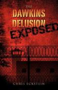 The Dawkins Delusion Exposed