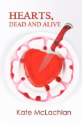 Hearts, Dead and Alive
