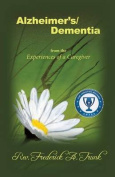 Alzheimer's/Dementia from the Experiences of a Caregiver