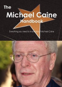 The Michael Caine Handbook - Everything You Need to Know about Michael Caine