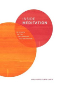 Inside Meditation - In Search of the Unchanging Nature Within