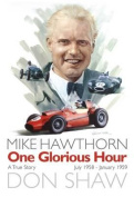 Mike Hawthorn One Glorious Hour
