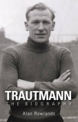 Trautmann the Biography
