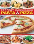 Perfect Pasta & Pizza