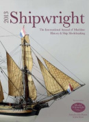 Shipwright: The International Annual of Maritime History and Ship Modelmaking