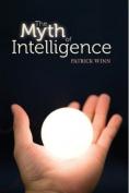 The Myth of Intelligence