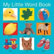 My Little Word Book (My Little Books) [Board book]