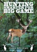 Hunting Smarter for Big Game