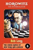 Horowitz the Interrogator