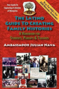 The Latino Guide to Creating Family Histories