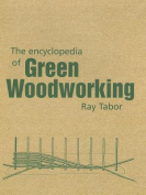 The Encyclopedia of Green Woodworking