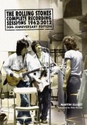 The Rolling Stones Complete Recording Sessions 1962-2012