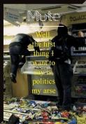 Mute: 'Politics My Arse'