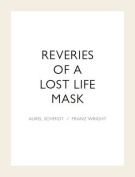 Reveries of a Lost Life Mask