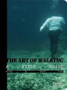 Art of Walking: A Field Guide