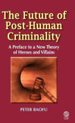 The Future of Post-human Criminality