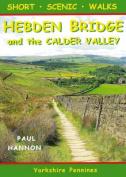 Short Scenic Walks - Hebden Bridge and the Calder Valley